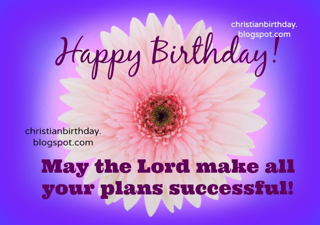 spiritual birthday message for daughter ; happy-birthday-christian-quotes-may-the-lord-make-all-your-plans-be-successful-clipart-adorable-design-flowers-wallpaper