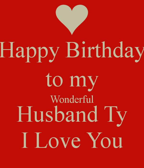 sweet birthday message for husband ; Happy-Birthday-To-My-Wonderful-Husband-Ty-Love-You