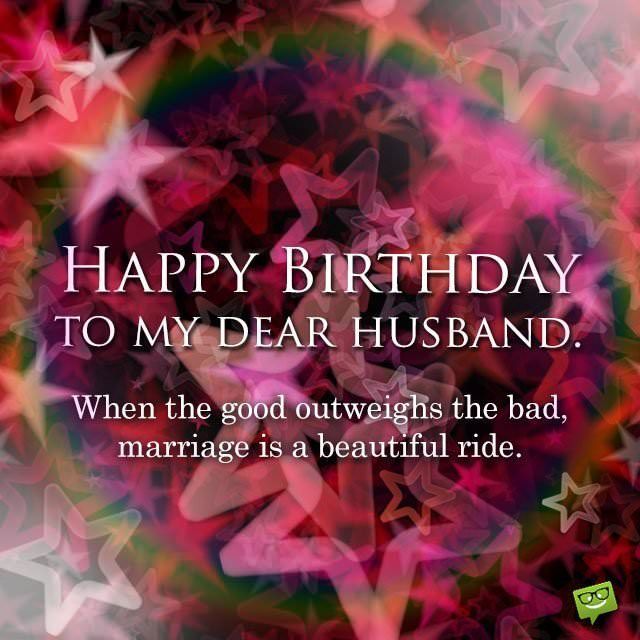 sweet happy birthday message for husband ; When-the-good-outweighs-the-bad-marriage-is-a-beautiful-ride