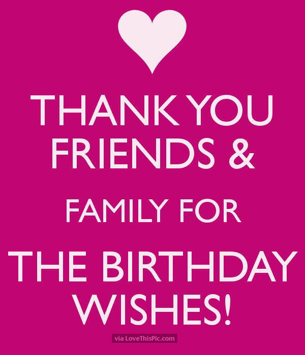 thank you birthday message to family ; 202844-Thank-You-Friends-And-Family-For-The-Birthday-Wishes