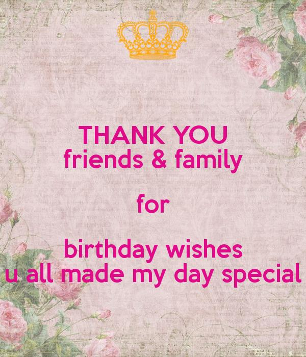 thank you birthday message to family ; thank-you-friends-family-for-birthday-wishes-u-all-made-my-day-special