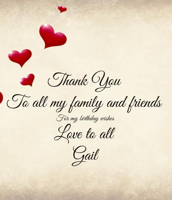 thank you birthday message to family ; thank-you-to-all-my-family-and-friends-for-my-birthday-wishes-love-to-all-gail
