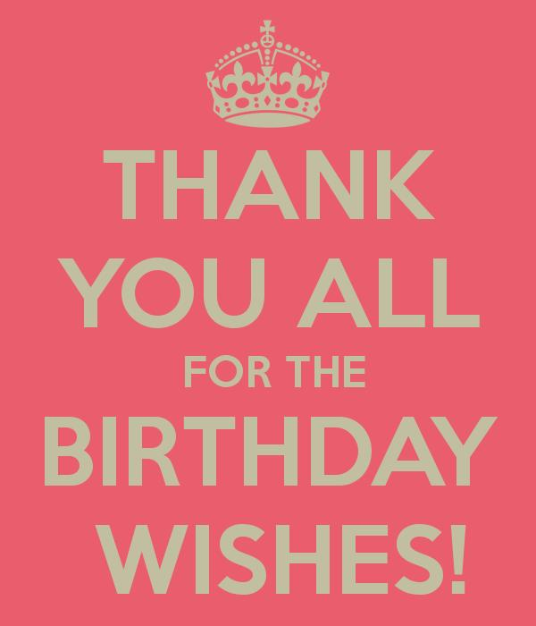 thanks to all for birthday wish ; d99aa2ee452686732b381d956fc16148