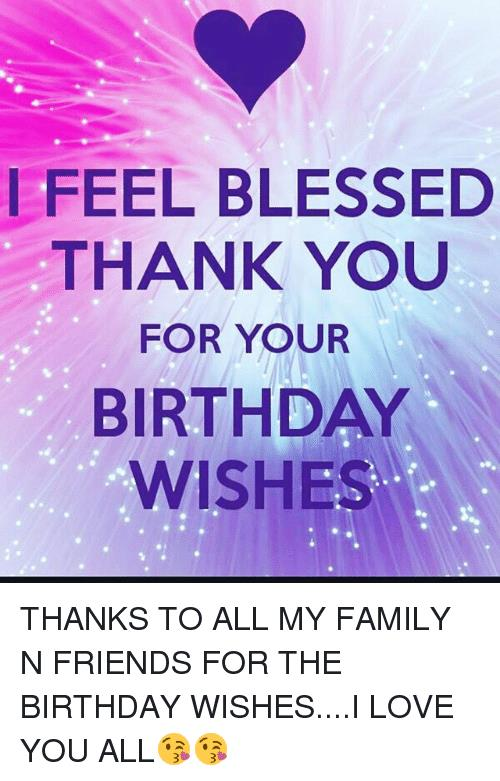 thanks to all for birthday wish ; i-feel-blessed-thank-you-for-your-birthday-wishes-thanks-26979338