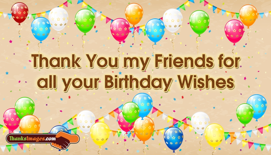 thanks to all for birthday wish ; thanks-to-friends-for-my-52650-15218