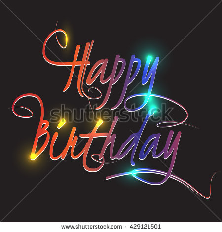 the word happy birthday ; stock-vector-color-calligraphic-word-happy-birthday-on-a-dark-background-for-your-design-vector-lettering-word-429121501