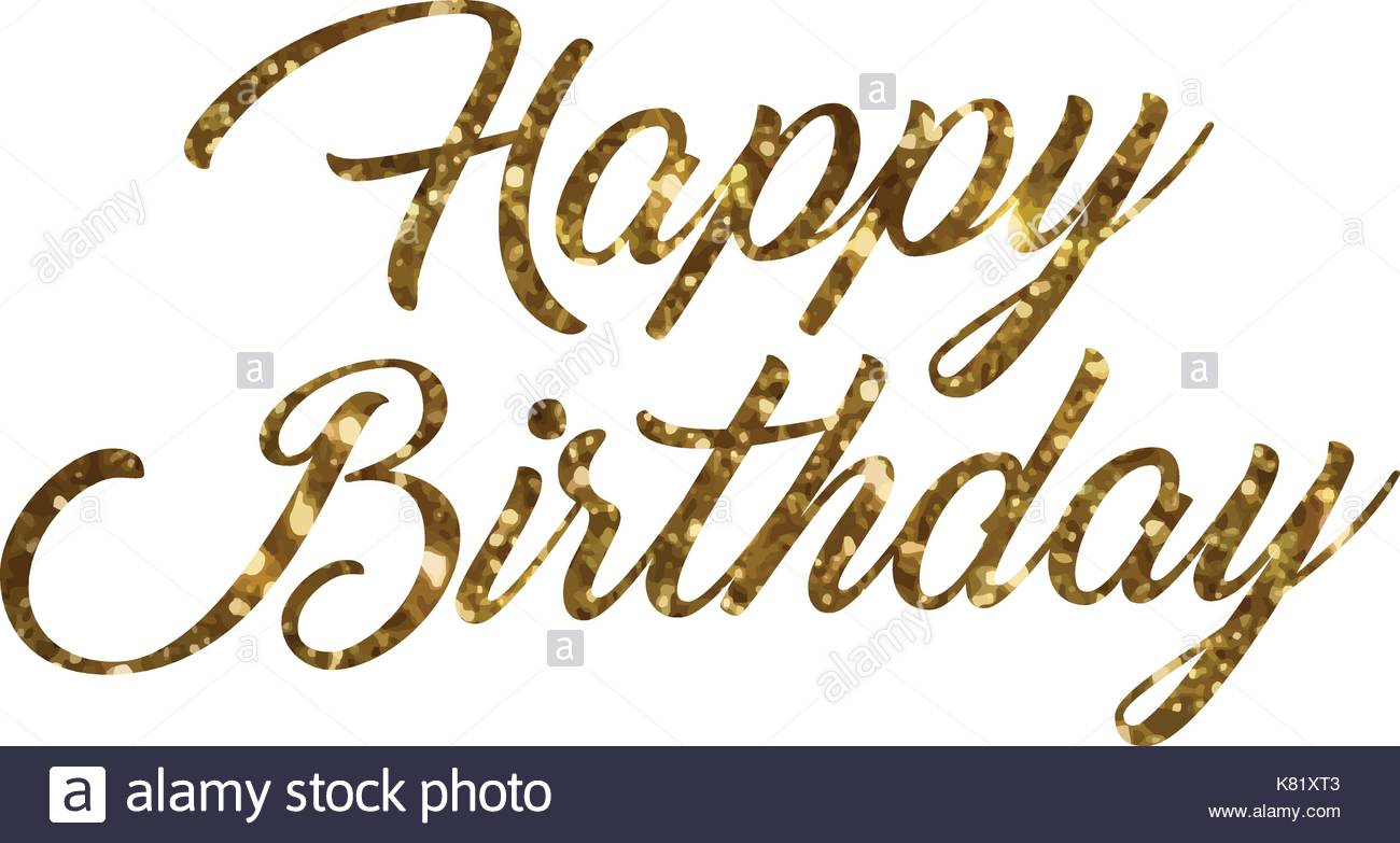 the word happy birthday ; the-golden-glitter-of-isolated-hand-writing-word-happy-birthday-on-K81XT3