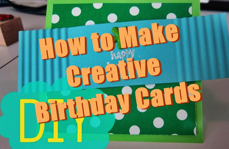 unique birthday cards ; how-to-make-birthday-cards