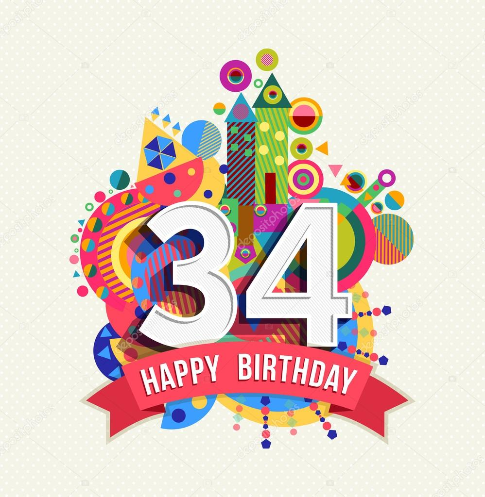 34th birthday card ; depositphotos_101382664-stock-illustration-happy-birthday-34-year-greeting