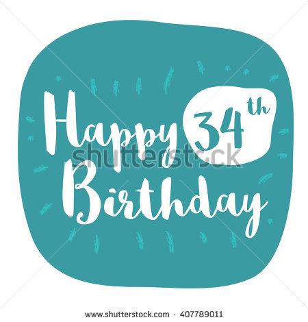 34th birthday card ; stock-vector-happy-th-birthday-card-brush-lettering-vector-design-407789011