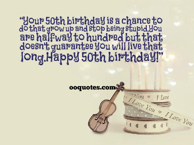 50th birthday picture quotes ; 6-happy-50th-birthday-wishes