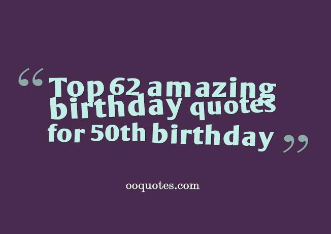 50th birthday picture quotes ; birthday-quotes-for-50th-birthday
