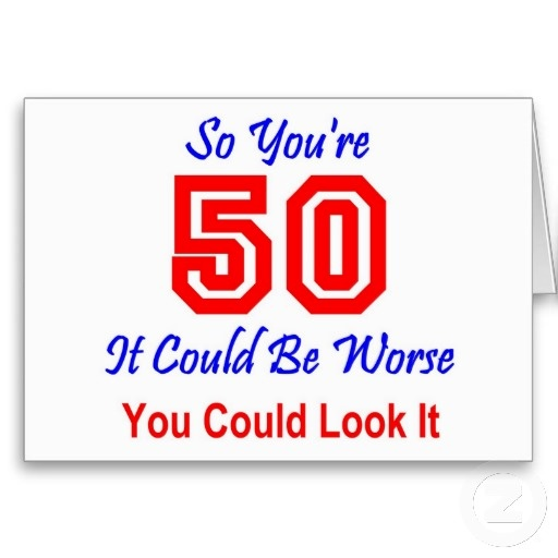 50th birthday picture quotes ; funny-50th-birthday-quote-for-men-2-picture-quote-1