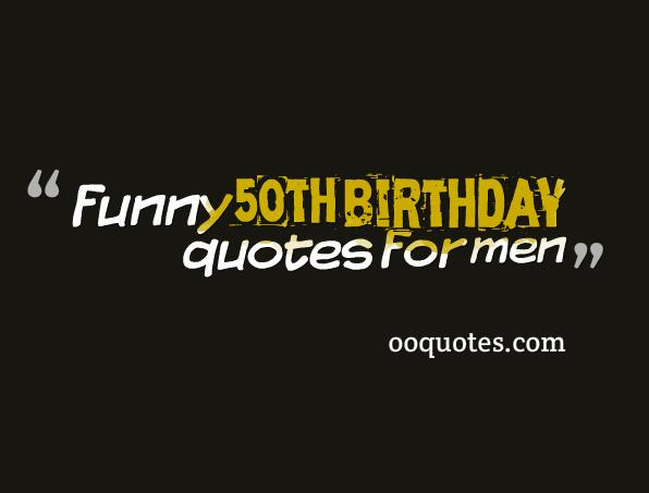 50th birthday picture quotes ; funny-50th-birthday-quotes-for-men