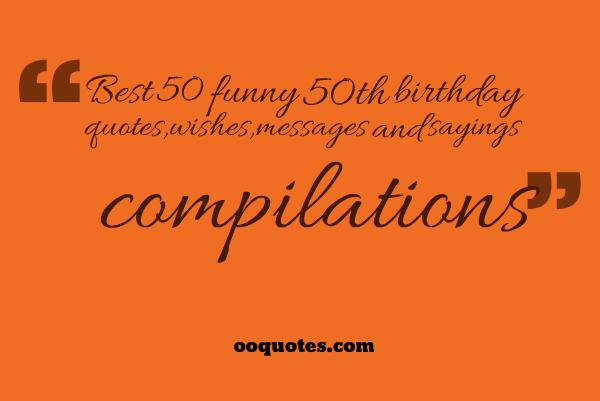 50th birthday picture quotes ; funny-50th-birthday-quotes