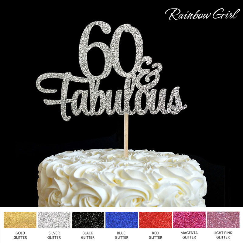60th birthday anniversary colors ; 60-Fabulous-Cake-Topper-60th-Birthday-Party-Decorations-Many-Color-Glitter-Cake-Accessory-Anniversary-Decor-Supplies
