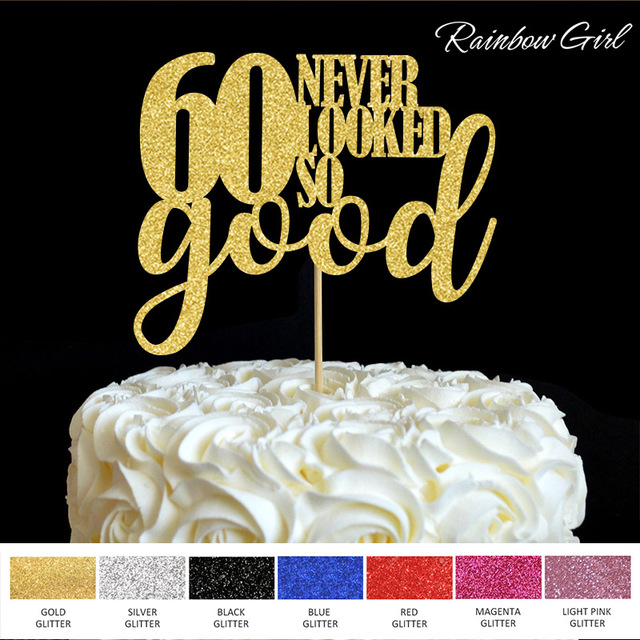 60th birthday anniversary colors ; 60-never-looked-so-good-Cake-Topper-60th-Birthday-Party-Decorations-Many-Color-Glitter-Cake-Accessory
