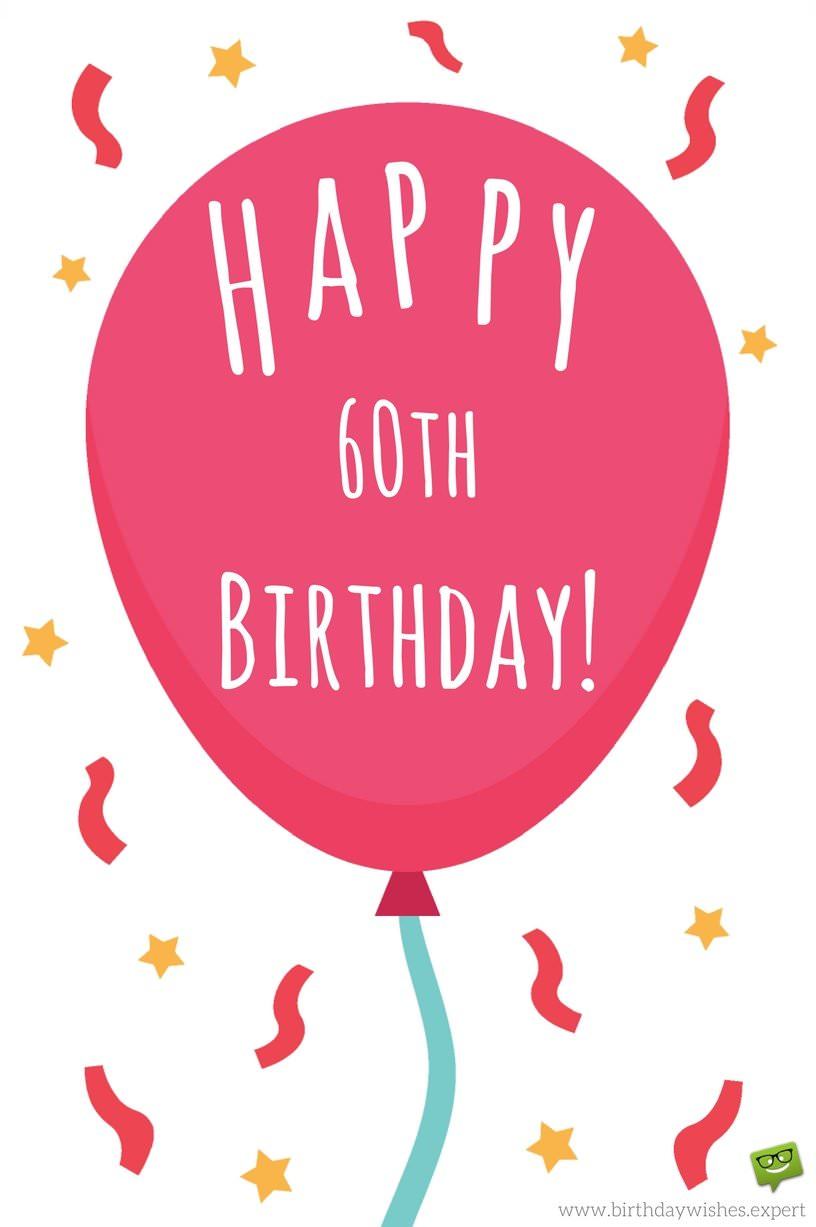 60th birthday wishes ; Happy-60th-birthday-wish-on-image-with-red-balloon-ribbons-and-confetti