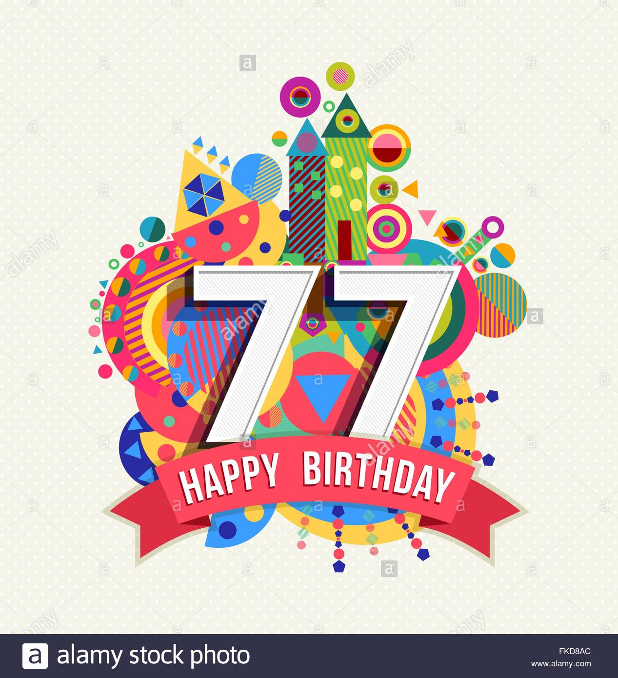 77 birthday card ; happy-birthday-seventy-seven-77-year-fun-celebration-anniversary-greeting-FKD8AC