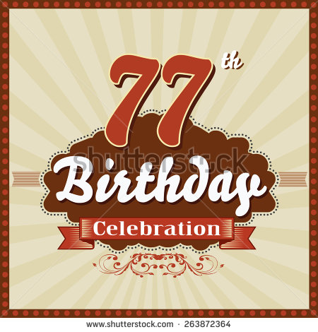 77 birthday card ; stock-vector--years-celebration-th-happy-birthday-retro-style-card-vector-eps-263872364