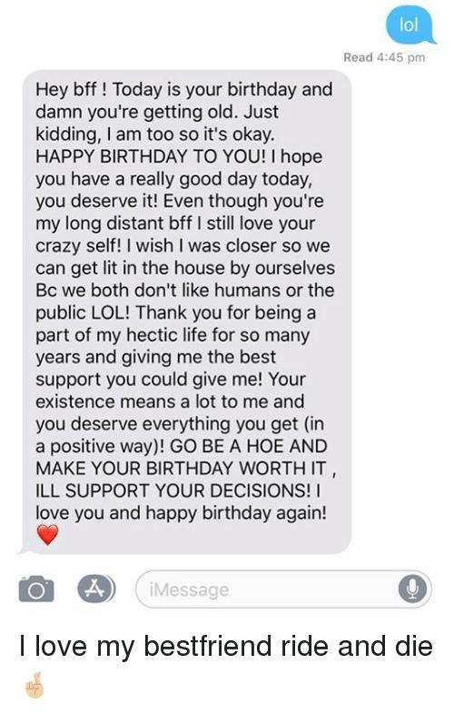 a long happy birthday message to my best friend ; lol-read-4-45-pm-hey-bff-today-is-your-birthday-28854552