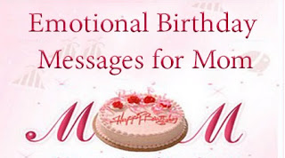 a message for a mother on her birthday ; emotional-birthday-messages-for-mom