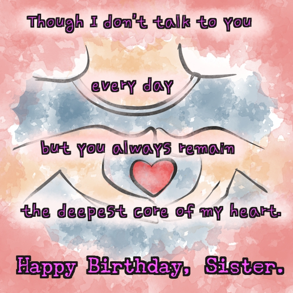 a nice happy birthday message ; birthday-wishes-for-sister-65