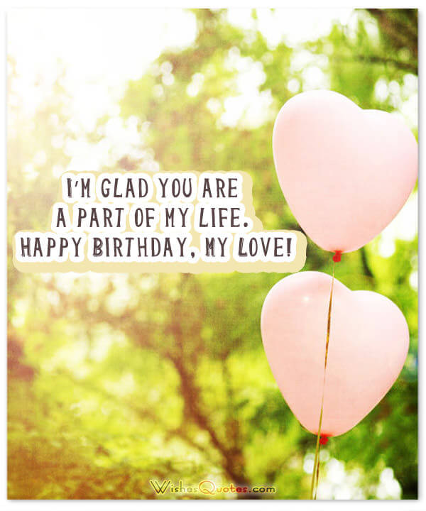 a romantic birthday message for my girlfriend ; happy-birthday-part-of-my-life