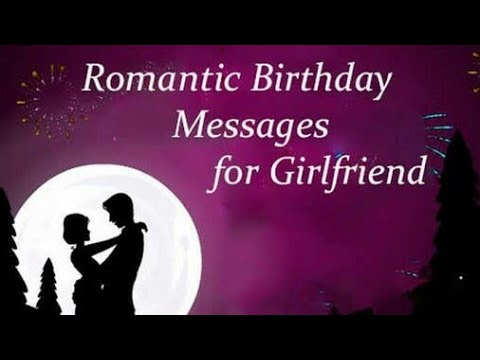 a romantic birthday message for my girlfriend ; hqdefault-1