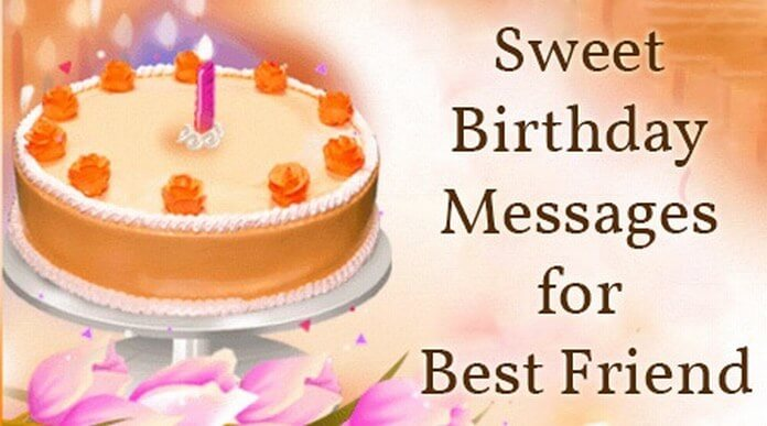 a sweet birthday message for a friend ; best-friend-sweet-birthday-messages
