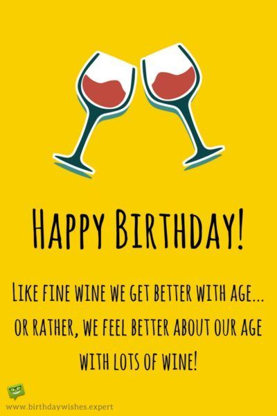 age like wine birthday quote ; 18e73a7e7bf48291a825882df313e33f
