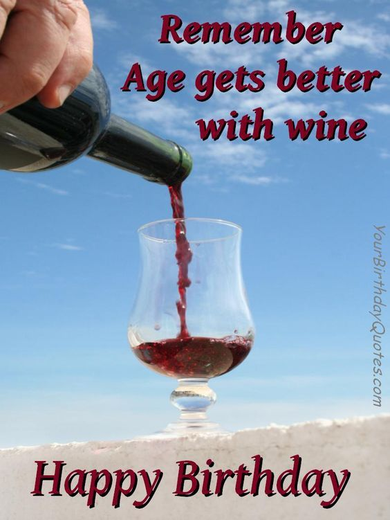 age like wine birthday quote ; 1dbbf3579858d4cd043097f48318fe00