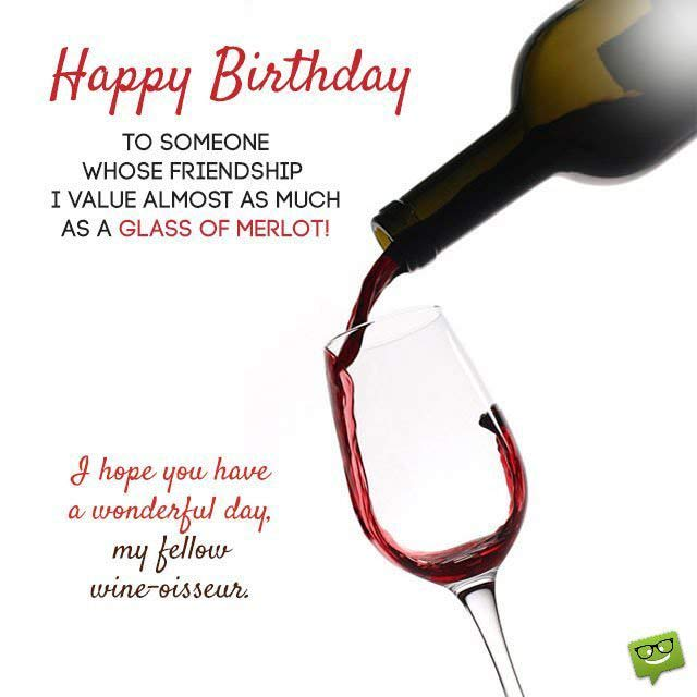 age like wine birthday quote ; I-hope-you-have-a-wonderful-day-my-fellow-wineoisseur-1