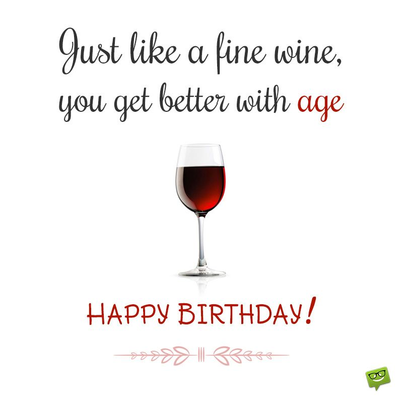 age like wine birthday quote ; b264813568ed94ff93e0dbb30693b829