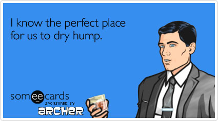 archer birthday card ; know-perfect-place-dry-archer-ecard-someecards