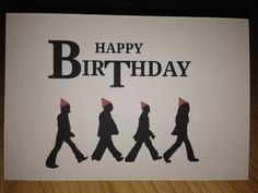 beatles today is your birthday card ; beatles-happy-birthday-card-elegant-i-m-glad-it-s-your-birthday-the-beatles-fans-of-beatles-happy-birthday-card
