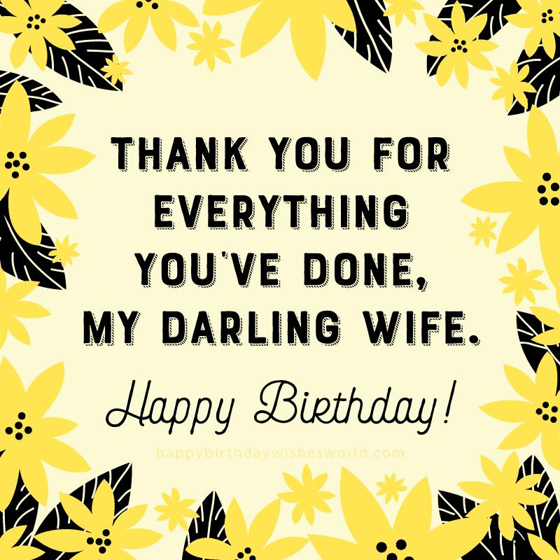 best happy birthday message for wife ; Thank-you-for-everything-youve-done-my-darling-wife-happy-birthday