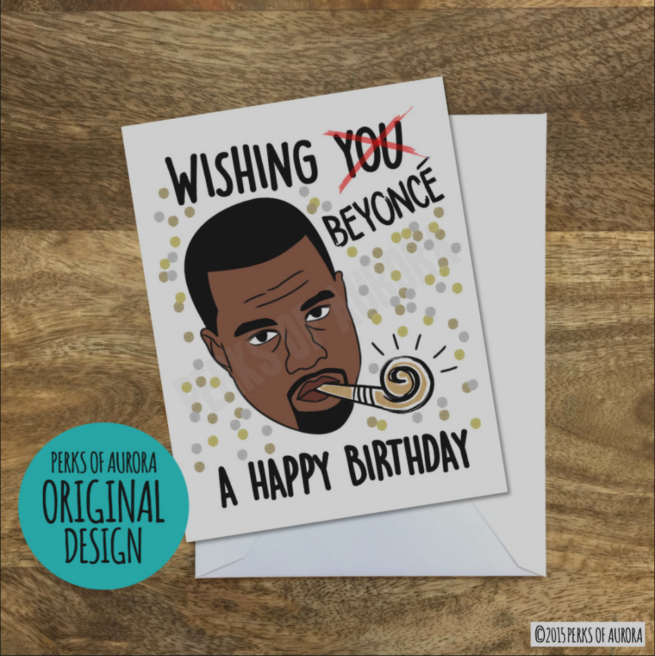 beyonce happy birthday card ; inspirational-of-beyonce-birthday-card-kanye-inspired-funny
