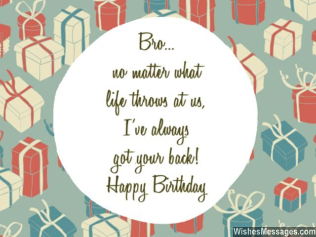 birthday blessing message ; Happy-birthday-wishes-for-brother-got-your-back-bro-640x480