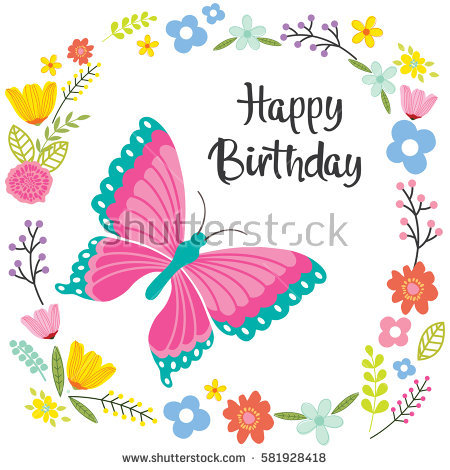 birthday card flower design ; stock-vector-birthday-card-with-butterfly-and-flowers-design-581928418