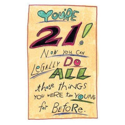 birthday card for 2 year old son ; Now-that-your-are-21-illegal