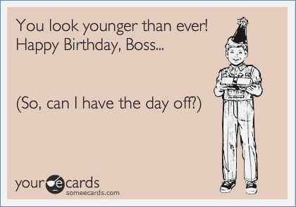 birthday card for boss funny ; you-look-younger-than-ever-of-birthday-card-for-boss-funny