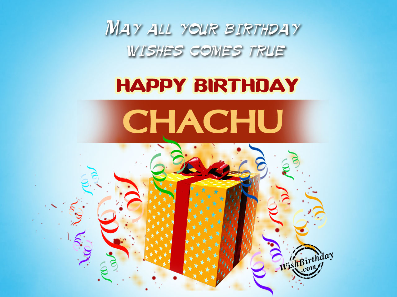 birthday card for chachu ; May-all-your-wishes-comes-true-chachu