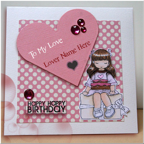 birthday cards for lover with name and photo ; be02d18cb38395ea8a4966e1c59152df