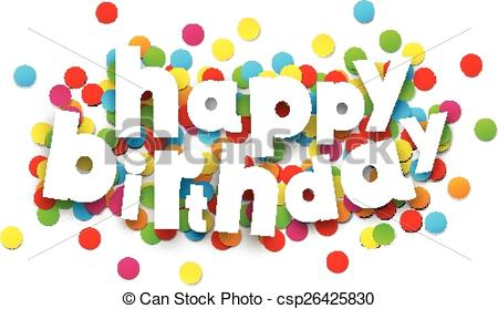 birthday confetti clipart ; paper-happy-birthday-confetti-sign-eps-vectors_csp26425830