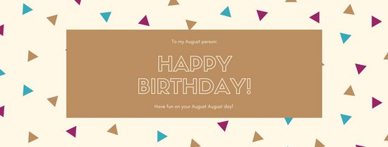 birthday facebook cover photo ; canva-brown-blue-fun-august-birthday-facebook-cover-MACcGztsd80