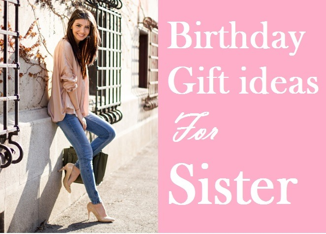 birthday gift picture for sister ; birthday-gifts-for-sister