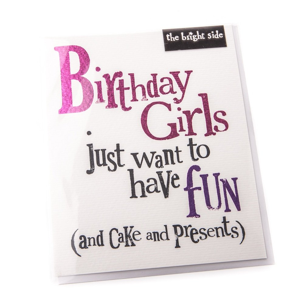 birthday girls ; the-bright-side-birthday-girls-just-want-to-have-fun-greetings-card-p3047-4054_zoom