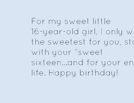 birthday message for 16 year old daughter ; d997170267df8430bdca8f73d6ad5a08--birthday-sayings-birthday-wishes