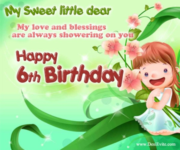 birthday message for 6 year old ; birthday-message-for-a-6-year-old-daughter-my-sweet-little-dear-happy-sixth-birthday-wb078111-600x500
